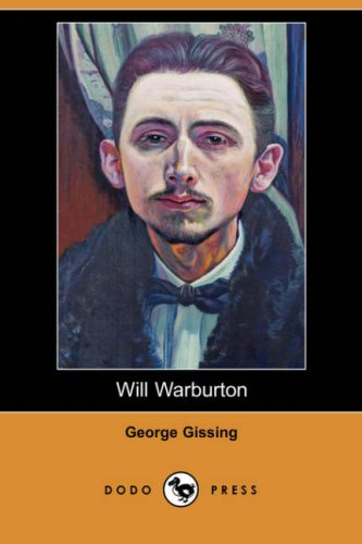 Will Warburton (Dodo Press) (1406544922) by George Gissing