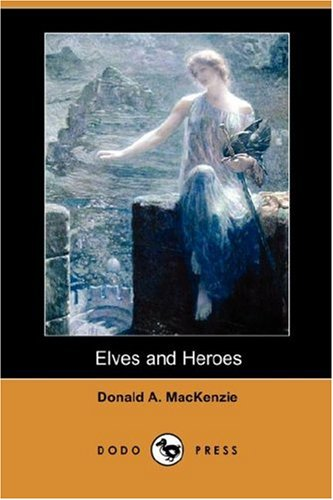9781406545692: Elves and Heroes (Dodo Press)