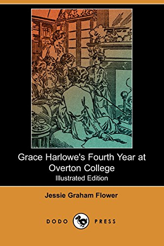 Grace Harlowe's Fourth Year at Overton College: Jessie Graham Flower