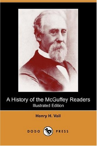 9781406546842: A History of the McGuffey Readers (Illustrated Edition) (Dodo Press)