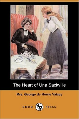 The Heart of Una Sackville: Mrs George de Horne Vaizey