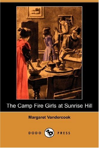 The Camp Fire Girls at Sunrise Hill: Vandercook, Margaret