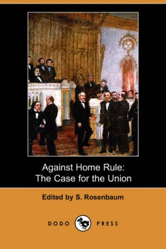 9781406547405 Against Home Rule The Case For The Union Dodo Press