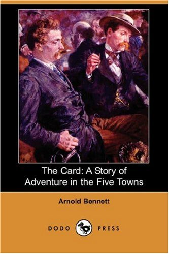 9781406547801: The Card: A Story of Adventure in the Five Towns (Dodo Press)