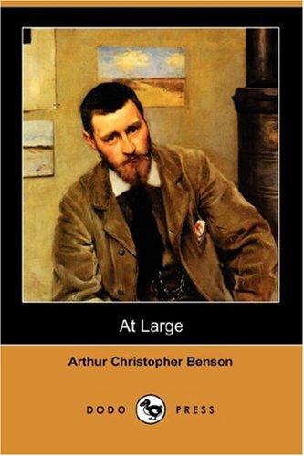 At Large (Dodo Press): Arthur Christopher Benson