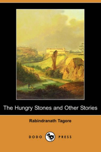 The Hungry Stones and Other Stories (Dodo: Tagore, Noted Writer