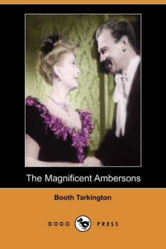 9781406548976: The Magnificent Ambersons (Dodo Press)