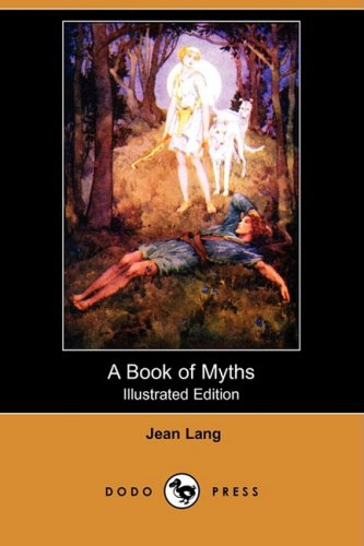 9781406549294: A Book of Myths (Illustrated Edition) (Dodo Press)
