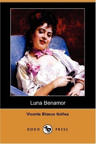 Luna Benamor (Paperback): Vicente Blasco Ibanez