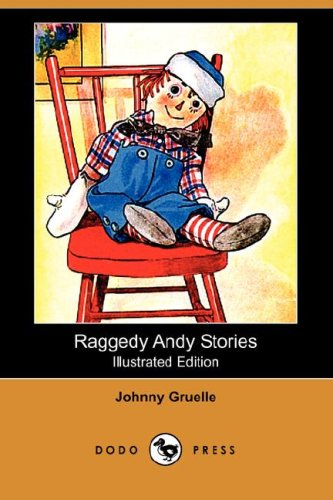 Raggedy Andy Stories (Illustrated Edition) (Dodo Press): Johnny Gruelle