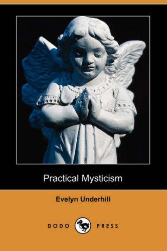 Practical Mysticism (Dodo Press): Evelyn Underhill