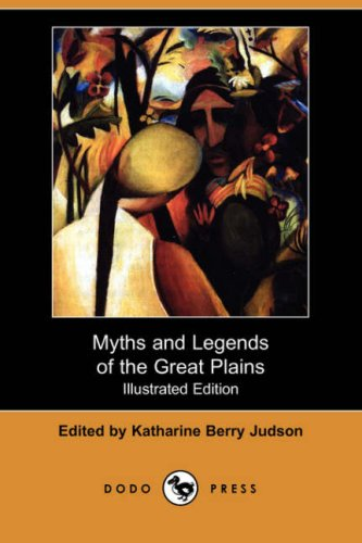 9781406550139: Myths and Legends of the Great Plains (Illustrated Edition) (Dodo Press)