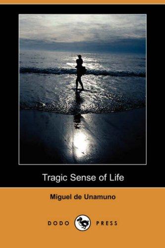 Tragic Sense of Life (Dodo Press): Miguel De Unamuno