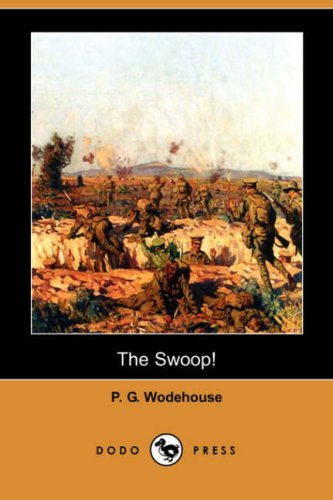 The Swoop (Dodo Press): P. G. Wodehouse