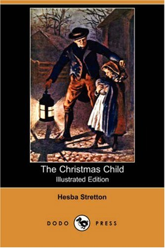 9781406551136: The Christmas Child (Illustrated Edition) (Dodo Press)