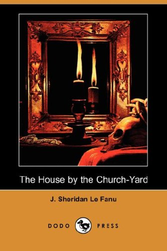 9781406551662: The House by the Church-Yard (Dodo Press)