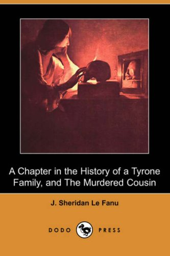 9781406551716: A Chapter in the History of a Tyrone Family, and the Murdered Cousin (Dodo Press)