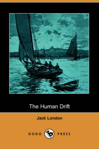 9781406552102: The Human Drift (Dodo Press)