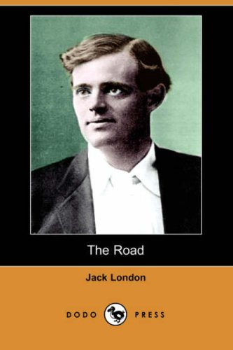 The Road (Dodo Press): London, Jack