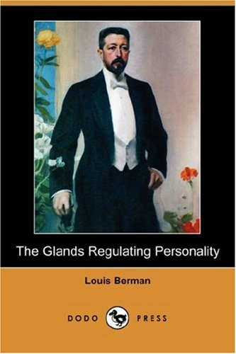 9781406552713: The Glands Regulating Personality (Dodo Press)