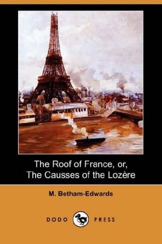 9781406552935: The Roof of France, Or, the Causses of the Lozere (Dodo Press)
