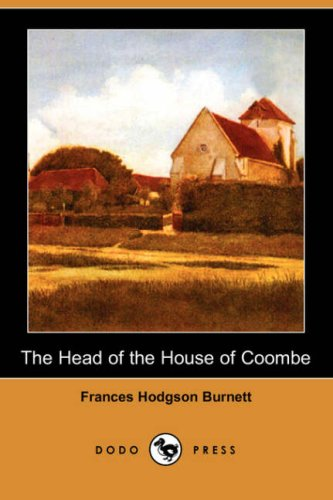 The Head of the House of Coombe (Dodo Press) (9781406553437) by Frances Hodgson Burnett