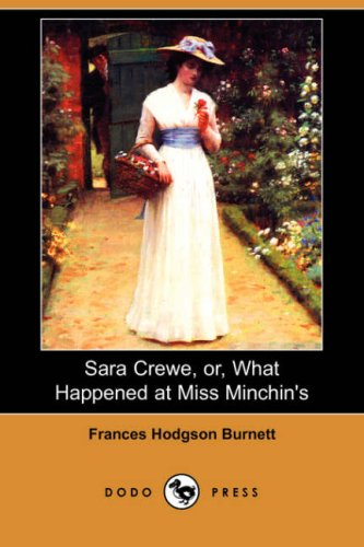 9781406553505: Sara Crewe, Or, What Happened at Miss Minchin's (Dodo Press)