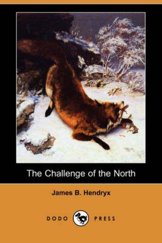 9781406553666: The Challenge of the North (Dodo Press)