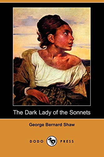 The Dark Lady of the Sonnets (Dodo Press) (1406553905) by George Bernard Shaw