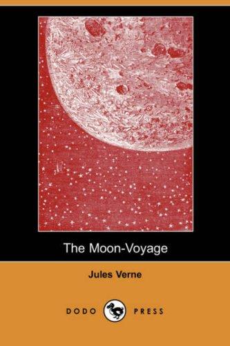 9781406554106: The Moon-Voyage (Dodo Press)