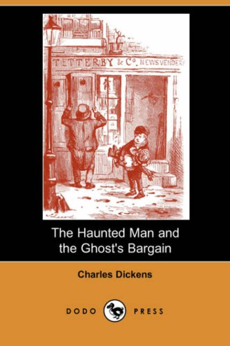 9781406554632: The Haunted Man and the Ghost's Bargain (Dodo Press)