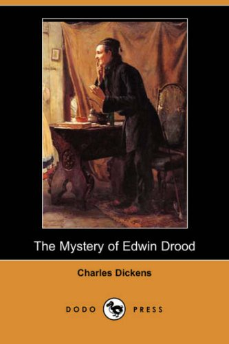 The Mystery of Edwin Drood (Dodo Press) (1406554766) by Charles Dickens