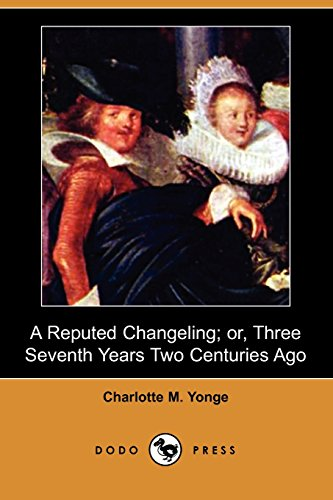 9781406555417: A Reputed Changeling; Or, Three Seventh Years Two Centuries Ago (Dodo Press)