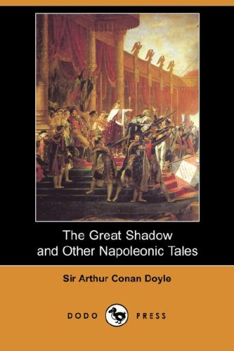 9781406556209: The Great Shadow and Other Napoleonic Tales (Dodo Press)