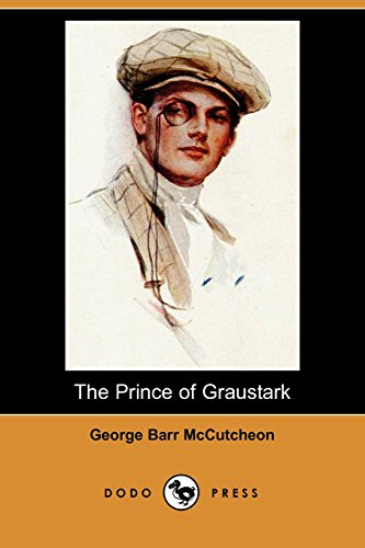 The Prince of Graustark (Dodo Press): George Barr McCutcheon