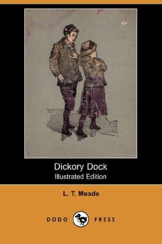 Dickory Dock Illustrated Edition Dodo Press: L. T. Meade