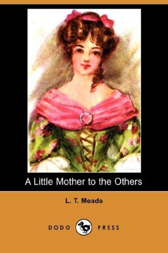 9781406556988: A Little Mother to the Others (Dodo Press)