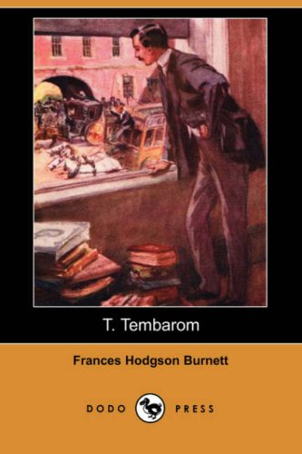 T. Tembarom (Dodo Press) (9781406557527) by Burnett, Frances Hodgson