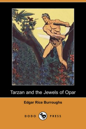Tarzan and the Jewels of Opar (Dodo Press) (1406557730) by Edgar Rice Burroughs