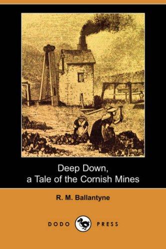 9781406558159: Deep Down, a Tale of the Cornish Mines (Dodo Press)