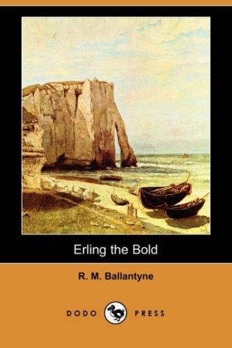 9781406558180: Erling the Bold (Dodo Press)