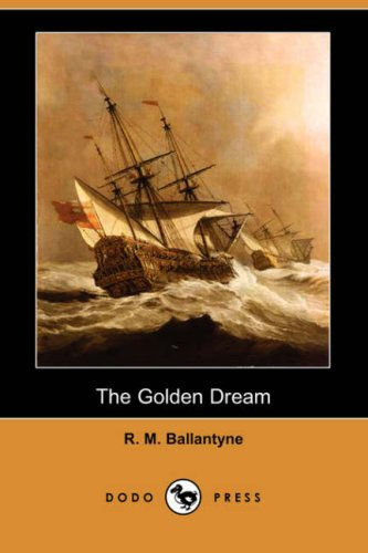 9781406558241: The Golden Dream (Dodo Press)