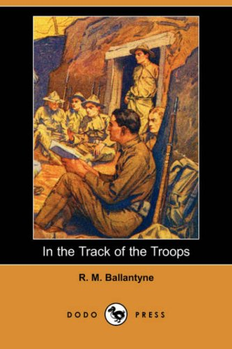 9781406558302: In the Track of the Troops (Dodo Press)