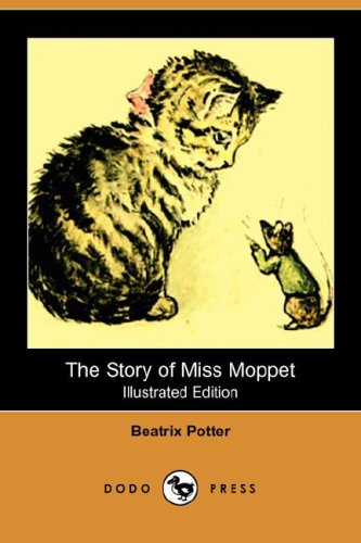 9781406558715: The Story of Miss Moppet (Illustrated Edition) (Dodo Press)