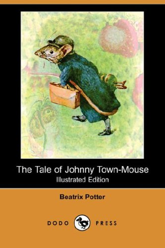 9781406558784: The Tale of Johnny Town-Mouse (Illustrated Edition) (Dodo Press)