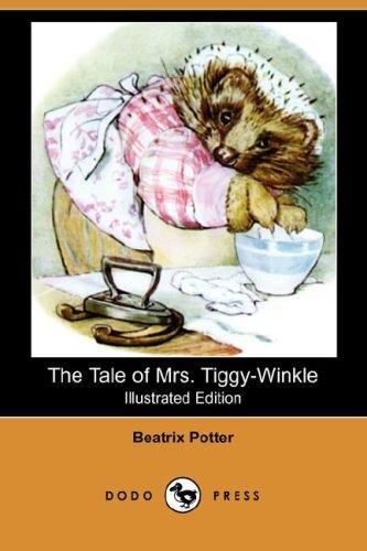 The Tale of Mrs. Tiggy-Winkle (Illustrated Edition) (Dodo Press): Beatrix Potter