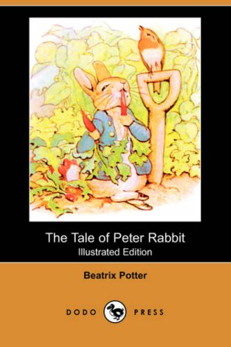 The Tale of Peter Rabbit (Illustrated Edition) (Dodo Press) (1406558834) by Potter, Beatrix