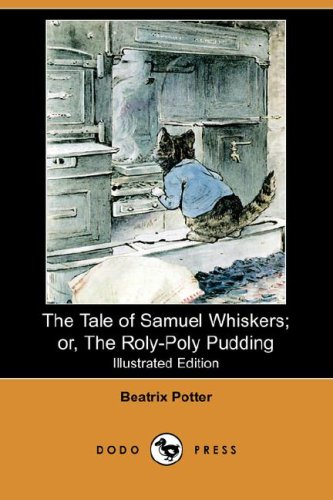 9781406558845: The Tale of Samuel Whiskers; Or, the Roly-Poly Pudding (Illustrated Edition) (Dodo Press)