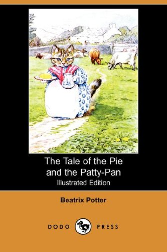 9781406558876: The Tale of the Pie and the Patty-Pan (Illustrated Edition) (Dodo Press)