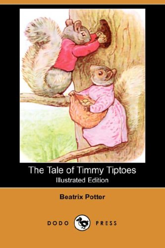9781406558883: The Tale of Timmy Tiptoes (Illustrated Edition) (Dodo Press)